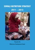SOMALI NUTRITION STRATEGY  2011 – 2013: Towards the  Millennium Development Goals