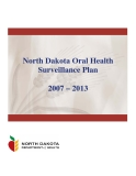 North Dakota Oral Health Surveillance Plan 2007 – 2013