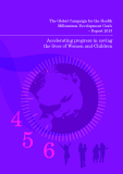 The Global Campaign for the Health  Millennium Development Goals    – Report 2013: Accelerating progress in saving the lives of Women and Children