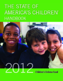THE STATE OF AMERICA'S CHILDREN® HANDBOOK 2012