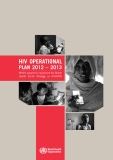 HIV OperatIOnal    plan 2012 – 2013 WHO's support to implement the Global Health Sector Strategy on HIV/AIDS