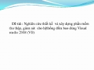 Đề tài : Nghiên cứu thiết kế và xây dựng phần mềm thu thập, giám sát cho hệthống đếm bao dùng Visual studio 2008 (VB) RS232 va USB