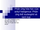 Phản ứng hóa học của ankyl halogenua: Phản ứng thế nucleophil và tách loại