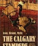 Icon, Brand, Myth - The Calgary Stampede