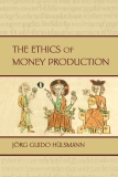 The Ethics of Money Production
