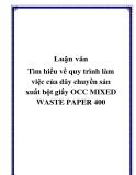 Luận văn Tìm hiểu về quy trình làm việc của dây chuyền sản xuất bột giấy OCC MIXED WASTE PAPER 400