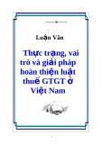 Luận văn đề tài :  Thực trạng, vai trò và giải pháp hoàn thiện luật thuế GTGT ở Việt Nam