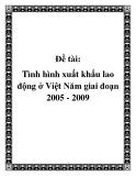 Đề tài: Tình hình xuất khẩu lao động ở Việt Năm giai đoạn 2005 - 2009