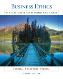 BUSINESS ETHICS Ethical Decision Making and Cases