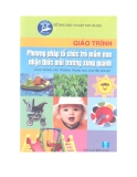 Giáo trình Phương pháp tổ chức trẻ mầm non nhận thức môi trường xung quanh - NXB Hà Nội