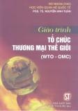 Giáo trình Tổ chức thương mại thế giới - PGS.TS. Nguyễn Anh Tuấn