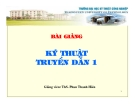 """Bài giảng """"Kỹ thuật truyền dẫn 1"""" - Th.s Phan Thanh Hiền"""