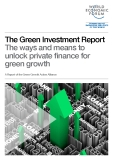 The Green Investment Report The ways and means to unlock private finance for green growth