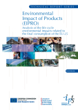 Environmental Impact of Products (EIPRO) Analysis of the life cycle environmental impacts related to the final consumption of the EU-25