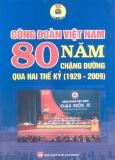 80 năm chặng đường qua hai thế kỷ (1929- 2009) - Công đoàn Việt Nam