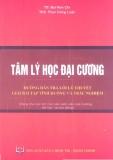 Ebook Tâm lý học đại cương: Hướng dẫn trả lời lí thuyết, giải bài tập tình huống, trắc nghiệm - TS. Bùi Kim Chi, ThS. Phan Công Luận