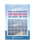 Ebook Thiết kế và thi công công trình ngăn dòng cửa sông, ven biển - PGS.TS. Hồ Sĩ Minh