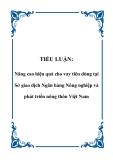 TIỂU LUẬN: Nâng cao hiệu quả cho vay tiêu dùng tại Sở giao dịch Ngân hàng Nông nghiệp và phát triển nông thôn Việt Nam