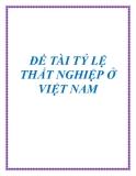 Tỷ lệ thất nghiệp ở Việt Nam