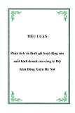 TIỂU LUẬN:  Phân tích và đánh giá hoạt động sản xuất kinh doanh của công ty Dệt Kim Đông Xuân Hà Nội