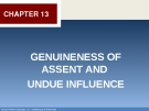 GENUINENESS OF ASSENT AND  UNDUE INFLUENCE