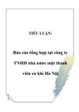 TIỂU LUẬN:  Báo cáo tổng hợp tại công ty TNHH nhà nứơc một thành viên cơ khí Hà Nội