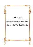 TIỂU LUẬN: Báo cáo thực tập tại cửa  hàng xăng  dầu số 4 Đại Từ –Thái Nguyên