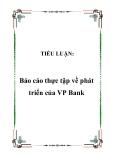 TIỂU LUẬN:  Báo cáo thực tập về phát triển của VP Bank