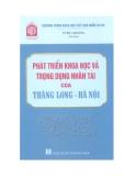 Phát triển khoa học và trọng dụng nhân tài của Thăng Long - Hà Nội