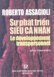 Ebook Sự phát triển siêu cá nhân (Dịch từ tiếng Pháp) - Huyền Giang (dịch)