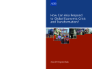 How Can Asia Respond to Global Economic Crisis  and Transformation