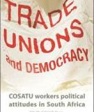 Trade Unions and Democracy Cosatu workers' political attitudes in South Africa