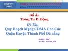 Đồ án thông tin di động Quy Hoạch Mạng CDMA Cho Các Quận Huyện Thành Phố Đà nẵng