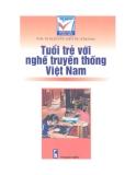 Tuổi trẻ với nghề truyền thống Việt Nam - PGS.TS. Nguyễn Viết Sự