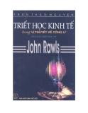 """Ebook Triết học kinh tế trong """"lí thuyết về công lí"""" của nhà triết học Mỹ-John Rawls - NXB Thế giới"""