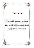 TIỂU LUẬN:  Vấn đề chất lượng sản phẩm và quản lý chất lượng trong các doanh nghiệp Việt Nam hiện nay