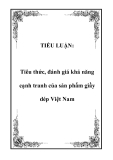 TIỂU LUẬN:  Tiêu thức, đánh giá khả năng cạnh tranh của sản phẩm giầy dép Việt Nam