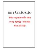 Đề tài báo cáo Đầu tư phát triển khu công nghiệp  trên địa bàn Hà Nội