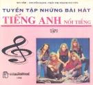 Ebook Tuyển tập những bài hát tiếng Anh nổi tiếng: Tập 3 - Nguyễn Hạnh, Trần Thị Thanh Nguyên