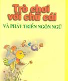 Học chữ cái và phát triển ngôn ngữ ở trẻ em qua trò chơi