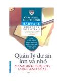 Cẩm nang Kinh doanh Harvard (Harvard business essentials): Quản lý dự án lớn & nhỏ