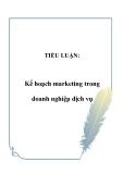 TIỂU LUẬN:  Kế hoạch marketing trong doanh nghiệp dịch vụ