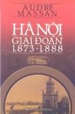 Hà Nội giai đoạn 1873- 1888 - Audré Massan