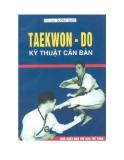Taekwon-Do kỹ thuật căn bản - NXB Thể dục thể thao