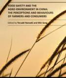 FOOD SAFETY   AND THE AGRO- ENVIRONMENT IN CHINA:  THE PERCEPTIONS AND  BEHAVIOURS OF FARMERS  AND CONSUMERS