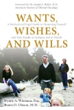 WANTS, WISHES, AND WILLS