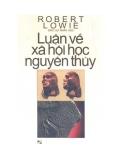 Ebook Luận về xã hội học nguyên thủy -  Robert Lowie