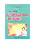 Giáo trình Kế toán hành chính sự nghiệp - Th.S Đồng Thị Vân Hồng