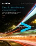 Always On, Always Connected Finding Growth Opportunities in   an Era of Hypermobile Consumers The 2012 Accenture Consumer Electronics   Products and Services Usage Report