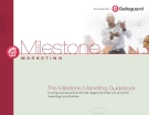 The Milestone Marketing Guidebook - Turning business achievements, large and small, into powerful   marketing opportunities